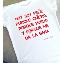 Camiseta Blanca Hoy Soy Feliz Porque Quiero...
