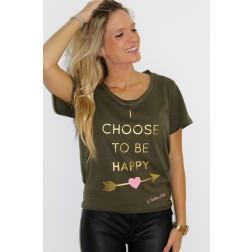 Camiseta I Choose To Be Happy